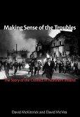 Making Sense of the Troubles (eBook, ePUB)