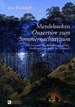 Mendelssohns Ouvertüre zum Sommernachtstraum - Rieckhoff, Jörn