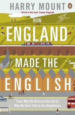 How England Made the English (eBook, ePUB) - Mount, Harry