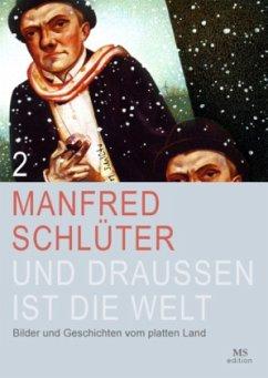 Und draußen ist die Welt - Schlüter, Manfred