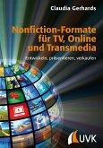 Nonfiction-Formate für TV, Online und Transmedia (eBook, ePUB)