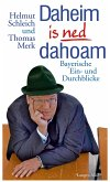 Daheim is ned dahoam (eBook, ePUB)