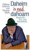 Daheim is ned dahoam (eBook, ePUB)