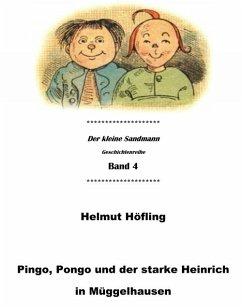 Pingo, Pongo und der starke Heinrich in Müggelhausen (eBook, ePUB) - Höfling, Helmut