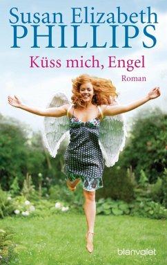 Küss mich, Engel (eBook, ePUB) - Phillips, Susan Elizabeth
