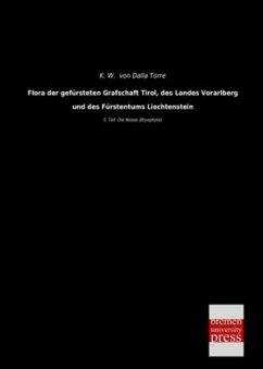 Flora der gefürsteten Grafschaft Tirol, des Landes Vorarlberg und des Fürstentums Liechtenstein