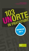 103 Unorte in Frankfurt (eBook, ePUB)