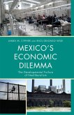 Mexico's Economic Dilemma (eBook, ePUB)