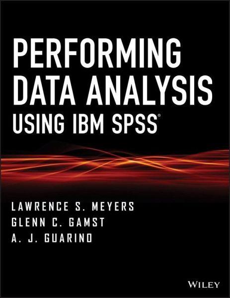 Performing Data Analysis Using IBM SPSS (eBook, PDF)