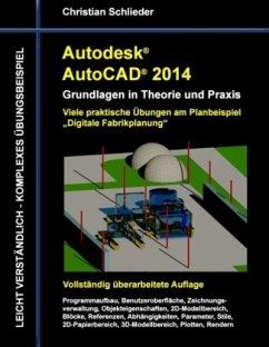 Autodesk AutoCAD 2014 - Grundlagen in Theorie und Praxis - Schlieder, Christian