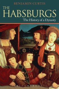 The Habsburgs (eBook, PDF) - Curtis, Benjamin
