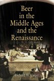 Beer in the Middle Ages and the Renaissance (eBook, ePUB)