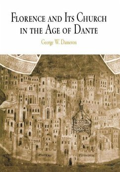 Florence and Its Church in the Age of Dante (eBook, ePUB) - Dameron, George W.