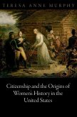 Citizenship and the Origins of Women's History in the United States (eBook, ePUB)