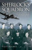 Sherlock's Squadron - The Incredible True Story of the Unsung Heroes of World War Two (eBook, ePUB)
