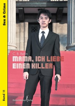 Mama, ich liebe einen Killer (eBook, ePUB) - Behm, C. B.