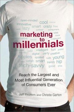 Marketing to Millennials (eBook, ePUB) - Fromm, Jeff; Garton, Christie
