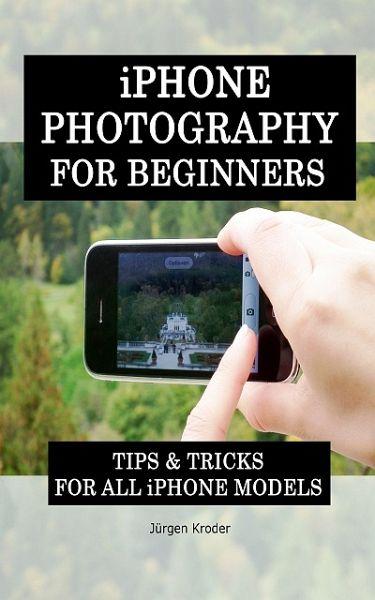 iPhone Photography For Rookies (eBook, ePUB) - Kroder, Jürgen