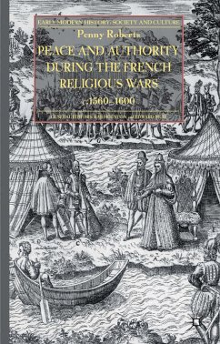Peace and Authority During the French Religious Wars c.1560-1600 (eBook, PDF)