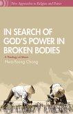 In Search of God's Power in Broken Bodies (eBook, PDF)