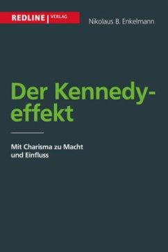 Der Kennedy-Effekt - Enkelmann, Nikolaus B.