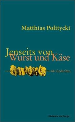 Jenseits von Wurst und Käse (eBook, ePUB) - Politycki, Matthias