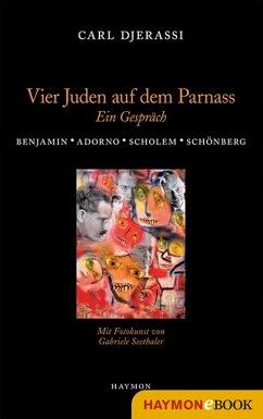 Vier Juden auf dem Parnass (eBook, ePUB) - Djerassi, Carl