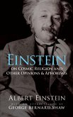 Einstein on Cosmic Religion and Other Opinions and Aphorisms (eBook, ePUB)