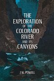The Exploration of the Colorado River and Its Canyons (eBook, ePUB)