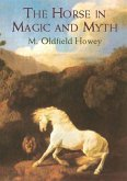 The Horse in Magic and Myth (eBook, ePUB)