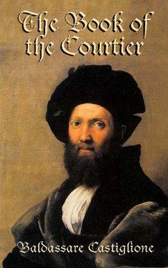 The Book of the Courtier (eBook, ePUB) - Castiglione, Baldassare
