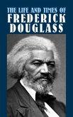 The Life and Times of Frederick Douglass (eBook, ePUB)