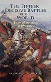 The Fifteen Decisive Battles of the World (eBook, ePUB)