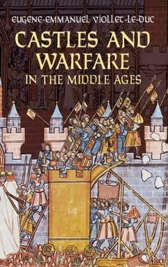 Castles and Warfare in the Middle Ages (eBook, ePUB) - Viollet-Le-Duc, Eugene-Emmanuel