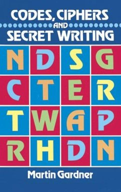 Codes, Ciphers and Secret Writing (eBook, ePUB) - Gardner, Martin