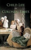 Child Life in Colonial Times (eBook, ePUB)