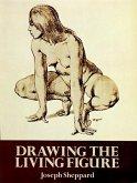 Drawing the Living Figure (eBook, ePUB)