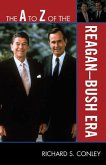 The A to Z of the Reagan-Bush Era (eBook, ePUB)