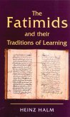 Fatimids and Their Traditions of Learning (eBook, PDF)