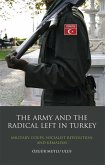 Army and the Radical Left in Turkey, The (eBook, PDF)