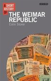 Short History of the Weimar Republic, A (eBook, PDF)
