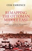 Remapping the Ottoman Middle East (eBook, PDF)