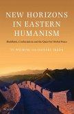 New Horizons in Eastern Humanism (eBook, ePUB)