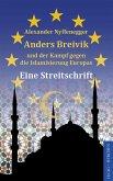 Anders Breivik und der Kampf gegen die Islamisierung Europas (eBook, ePUB)