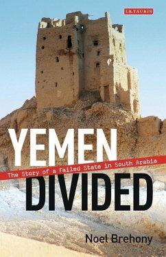 Yemen Divided (eBook, PDF) - Brehony, Noel