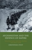 Afghanistan and the Defence of Empire (eBook, PDF)