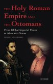 Holy Roman Empire and the Ottomans, The (eBook, PDF)