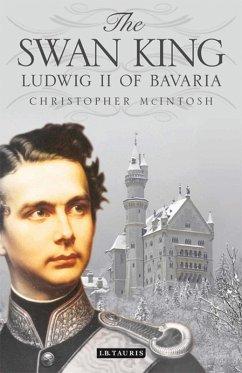 Swan King, The (eBook, ePUB) - Christopher, McIntosh