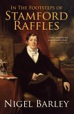 In the Footsteps of Stamford Raffles (eBook, ePUB)