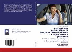 Bankovskij menedzhment v Kyrgyzstane:sostoyanie i perspektivy razvitiya - Dzhailova, Ajnura
